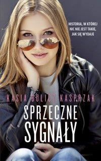 Sprzeczne sygnały - Katarzyna Bulicz-Kasprzak - ebook