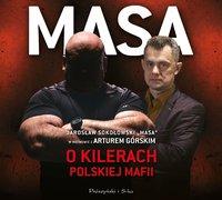 Masa o kilerach polskiej mafii - Artur Górski - audiobook