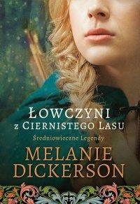 Łowczyni z Ciernistego Lasu - Melanie Dickerson - ebook