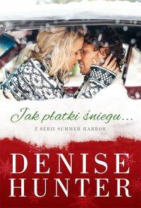 Jak płatki śniegu - Denise Hunter - ebook