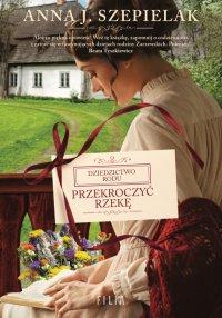 Przekroczyć rzekę - Anna J. Szepielak - ebook