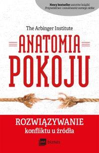 Anatomia Pokoju - The Arbinger Institute - ebook