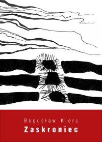 Zaskroniec - Bogusław Kierc - ebook