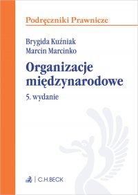 Organizacje międzynarodowe. Wydanie 5 - Milena Ingelević-Citak - ebook