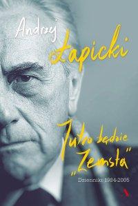 """Jutro będzie """"Zemsta"""". Dzienniki 1984–2005 - Andrzej Łapicki - ebook"""