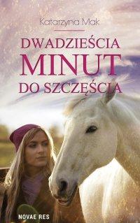 Dwadzieścia minut do szczęścia - Katarzyna Mak - ebook