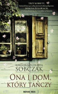 Ona i dom, który tańczy - Małgorzata Oliwia Sobczak - ebook