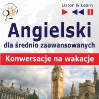 Angielski dla początkujących i średnio zaawansowanych - Konwersacje na wakacje