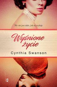 Wyśnione życie - Cynthia Swanson - ebook