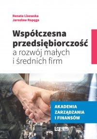 Współczesna przedsiębiorczość a rozwój małych i średnich firm - Renata Lisowska - ebook