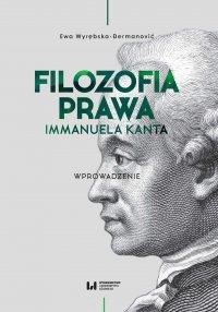 Filozofia prawa Immanuela Kanta. Wprowadzenie