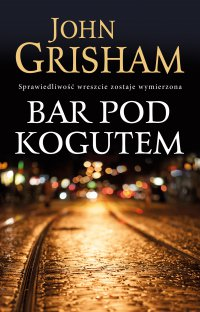 Bar Pod Kogutem - John Grisham - ebook