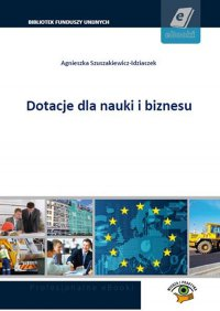 Dotacje dla nauki i biznesu - Agnieszka Szuszakiewicz-Idziaszek - ebook