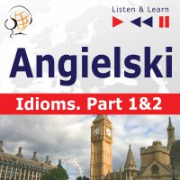 Angielski na mp3 - Idioms część 1 i 2