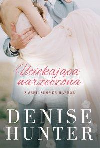 Uciekająca narzeczona - Denise Hunter - ebook