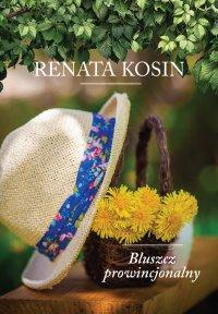 Bluszcz prowincjonalny - Renata Kosin - ebook