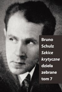 Szkice krytyczne (Dzieła zebrane, t. 7) - Bruno Schulz - ebook