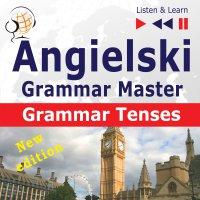 Angielski – Grammar Master: Grammar Tenses – poziom średnio zaawansowany / zaawansowany: B1-C1 - Dorota Guzik - audiobook