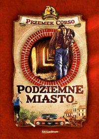 Podziemne Miasto - Przemek Corso - ebook