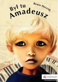 Był tu Amadeusz
