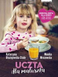 Uczta dla maluszka - Katarzyna Błażejewska-Stuhr - ebook