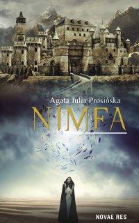Nimfa - Agata Julia Prosińska - ebook