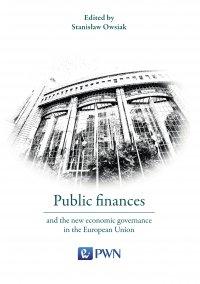 Public finances and the new economic governance in the European Union - Stanisław Owsiak - ebook