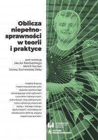 Oblicza niepełnosprawności w teorii i praktyce - Jakub Niedbalski - ebook