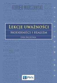 Lekcje uważności. Moderniści i realizm - Ewa Paczoska - ebook