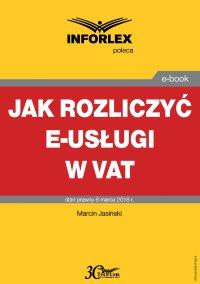 Jak rozliczyć e-usługi w VAT - Marcin Jasiński - ebook