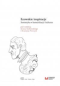Ecowskie inspiracje. Semiotyka w komunikacji i kulturze - Artur Gałkowski - ebook