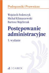 Postępowanie administracyjne. Wydanie 5 - Wojciech Federczyk - ebook