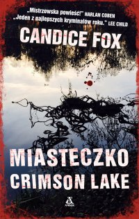 Miasteczko Crimson Lake - Candice Fox - ebook