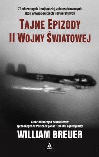 Tajne epizody II wojny światowej - William B. Breuer - ebook