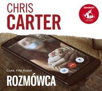 Rozmówca - Chris Carter - audiobook