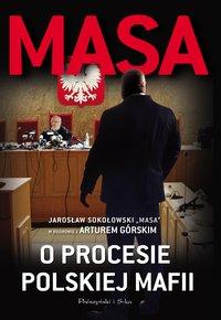 Masa o procesie polskiej mafii - Artur Górski - ebook