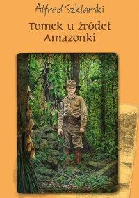 Tomek u źródeł Amazonki. Tom 7