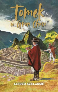 Tomek w Gran Chaco. Tom 8