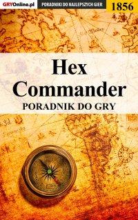 """Hex Commander - poradnik do gry - Mateusz """"mkozik"""" Kozik - ebook"""