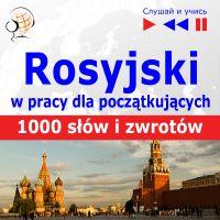 Rosyjski wpracy dla początkujących - 1000 słów izwrotów wpracy zagranicą - Dorota Guzik - audiobook