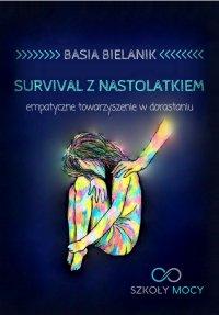 Survival z nastolatkiem. Empatyczne towarzyszenie w dorastaniu