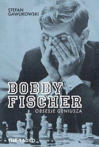 Bobby Fischer. Obsesje geniusza - Stefan Gawlikowski - ebook