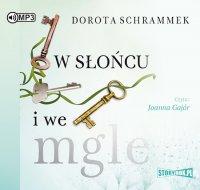 W słońcu i we mgle - Dorota Schrammek - audiobook