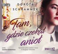 Tam, gdzie czekał anioł - Dorota Schrammek - audiobook
