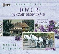 Dwór w Czartorowiczach - Monika Rzepiela - audiobook
