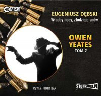 Owen Yeates tom 7. Władcy nocy, złodzieje snów - Eugeniusz Dębski - audiobook