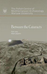 Between the Cataracts. Part 1: Main Papers - Włodzimierz Godlewski - ebook