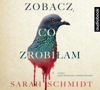 Zobacz, co zrobiłam - Sarah Schmidt - audiobook