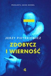 Zdobycz i wierność - Jerzy Pietrkiewicz - ebook