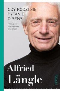 Gdy rodzi się pytanie o sens - Alfried Längle - ebook